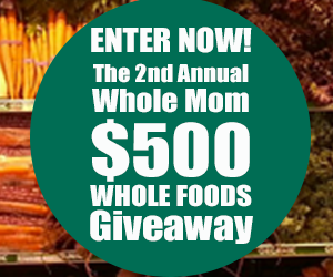 Whole Mom $500 Whole Foods Gift Card Giveaway