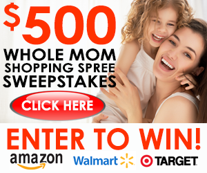 Whole Mom $500 Shopping Spree Sweepstakes