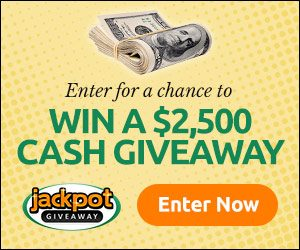 Jackpot Giveaway - Enter To Win $2,500