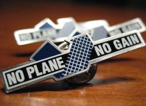 "Free ""No Plane No Gain"" Pins"