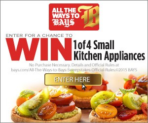 "The Bays English Muffins ""All the Ways to Bays"" Sweepstakes"