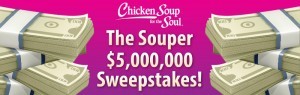 Chicken Soup For The Soul Souper $5,000,000 Sweepstakes