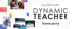 Classflow Dynamic Teacher House Party
