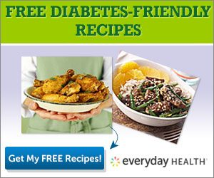 Free Diabetes Friendly Recipes From EverydayHealth
