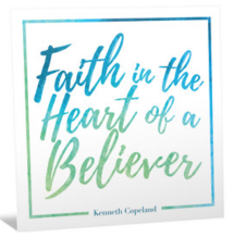 """Free """"Faith in the Heart of a Believer"""" CD From Kenneth Copeland Ministries"""
