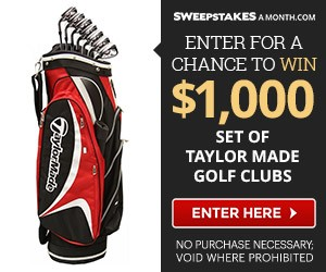 Sweepstakes A Month - Enter To Win A $1,000 Set Of TaylorMade Golf Clubs