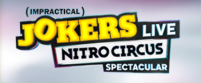 Impractical Jokers Live: Nitro Circus Spectacular House Party