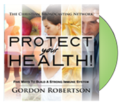 Free Protect Your Health DVD From Gordon Robertson