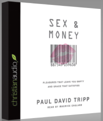 "Free ""Sex & Money"" by Paul David Tripp Audiobook From Christian Audio"