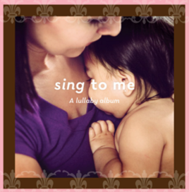 Free Sing to Me: A Lullaby Album Download