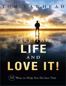 "Free eBook: ""Take This Life and Love It!"" Free eBook Valued at $9.99"