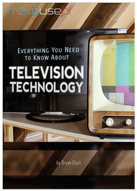 Free eBook - Everything You Need to Know About Television Technology